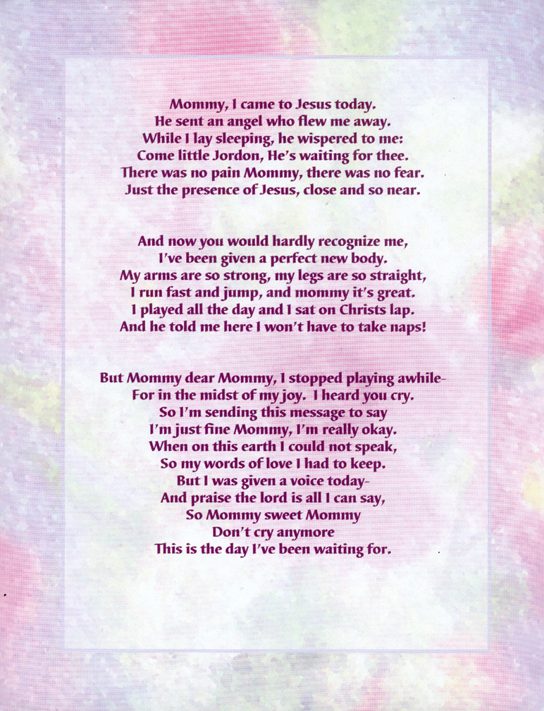 Baby Angels in Heaven Poems http://www.our-sma-angels.com/Jordon/i_came_to_jesus_today.htm